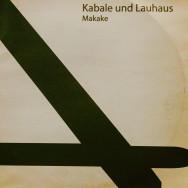 Kabale - Und Lauhaus – Makake