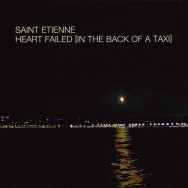 Saint Etienne - Heart failed (in the back of a taxi)