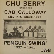 Chu Berry & Cab Calloway - Penguin Swing 1937-1941