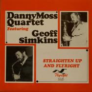 Danny Moss Quartet & Geoff Simkins - Straighten up and flyright