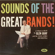 Glen Gray & The Casa Loma Orchestra - Sounds of the Great Bands