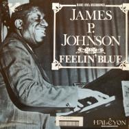 James P. Johnson - Feelin` Blue
