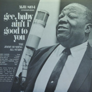 Jimmy Rushing`s All Stars - gee, baby ain`t I good for you